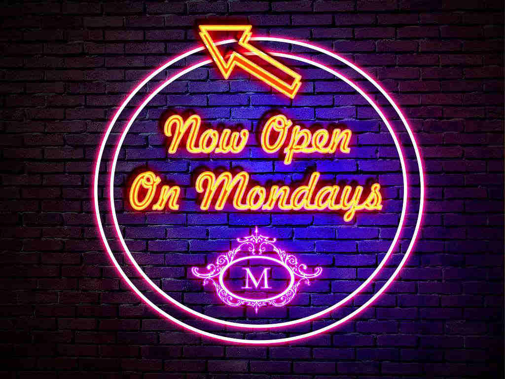Now Open on Wedesdays and Mondays
